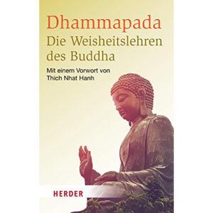 Dhammapada – Die Weisheitslehren des Buddha