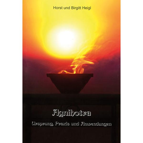Agnihotra- Buch - Horst und Brigitte Heigl
