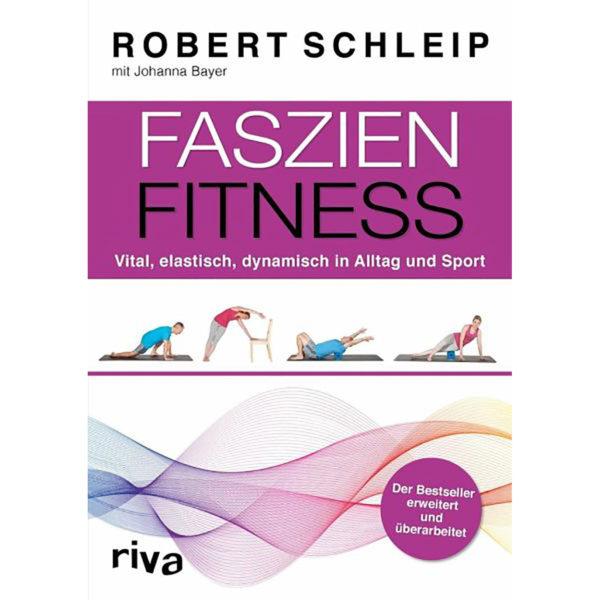 Faszien-Fitness – erweiterte und überarbeitete Ausgabe Robert Schleip   Johanna Bayer