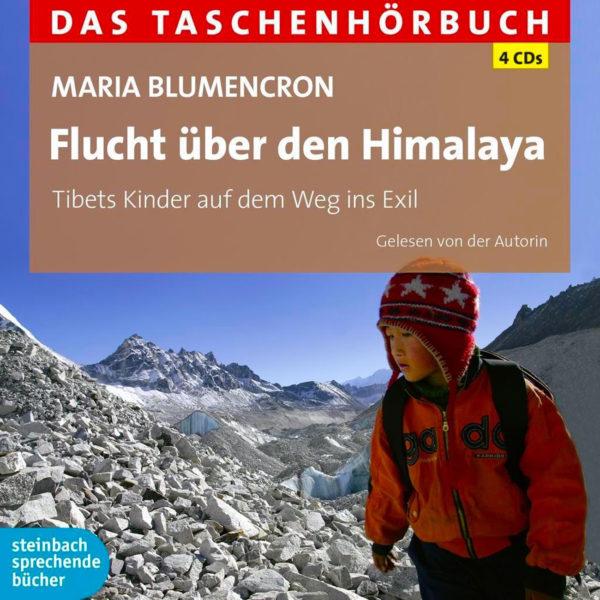 Flucht über den Himalaya_Hörbuch_Maria Blumencron
