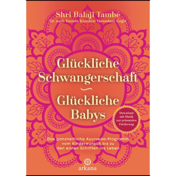 Glückliche Schwangerschaft - glückliche Babys També, Shri Balaji; Varandani-Gogia, Yasmin Khushbu