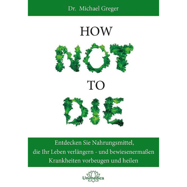 How not to die Kochbuch – Dr. Michael Greger
