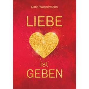 Liebe ist Geben - Doris Wuppermann