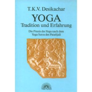 Yoga-Tradition-und-Erfahrung-I-T.-K.-V.-Desikachar-