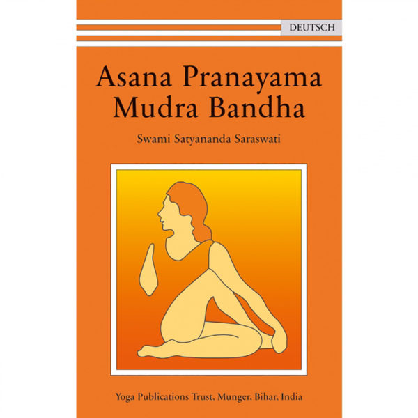Asana, Pranayama, Mudra and Bandha - Swami Satyananda Saraswati