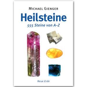 Heilsteine 555 Steine von A-Z - Michael Gienger