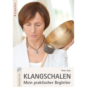 Klangschalen -mein-praktischer-begleiter-peter hess